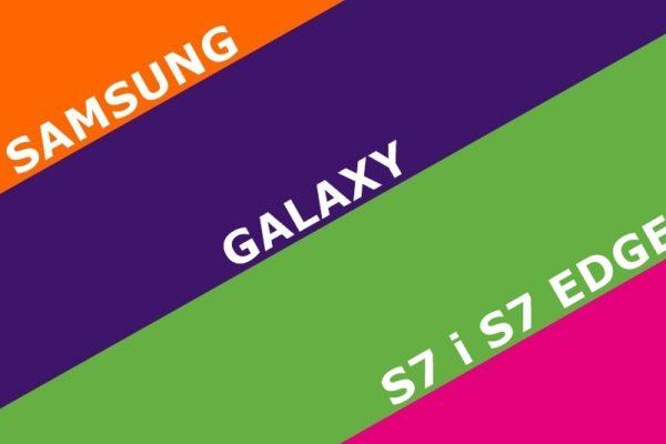 Przedsprzedaż Samsunga Galaxy S7 i S7 Edge