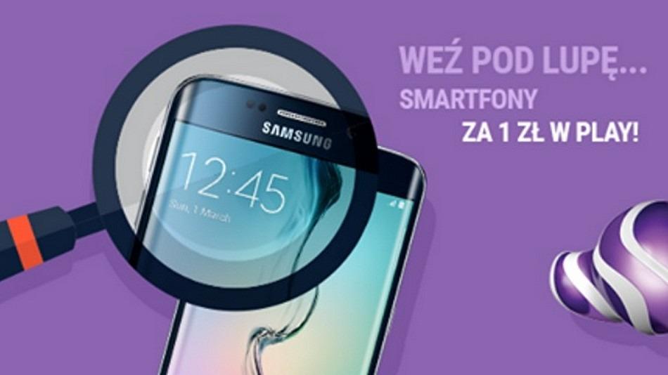 Samsung Galaxy S6 Edge za 1 zł w Play