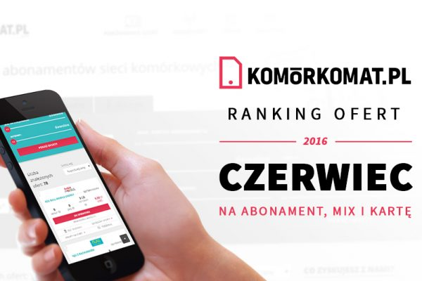 Polecane oferty GSM - Czerwiec 2016