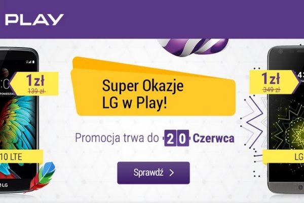 LG G5 i LG K10 LTE za 1 zł w Play