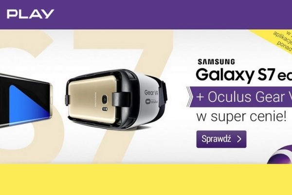 Galaxy S7 Edge + Gear VR w Play