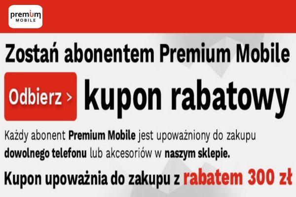 Kod rabatowy 300 zł Premium Mobile
