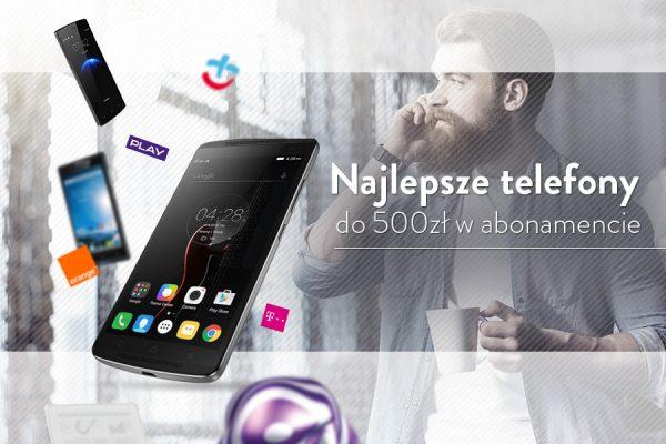 telefon-do-500-zl-w-abonamencie