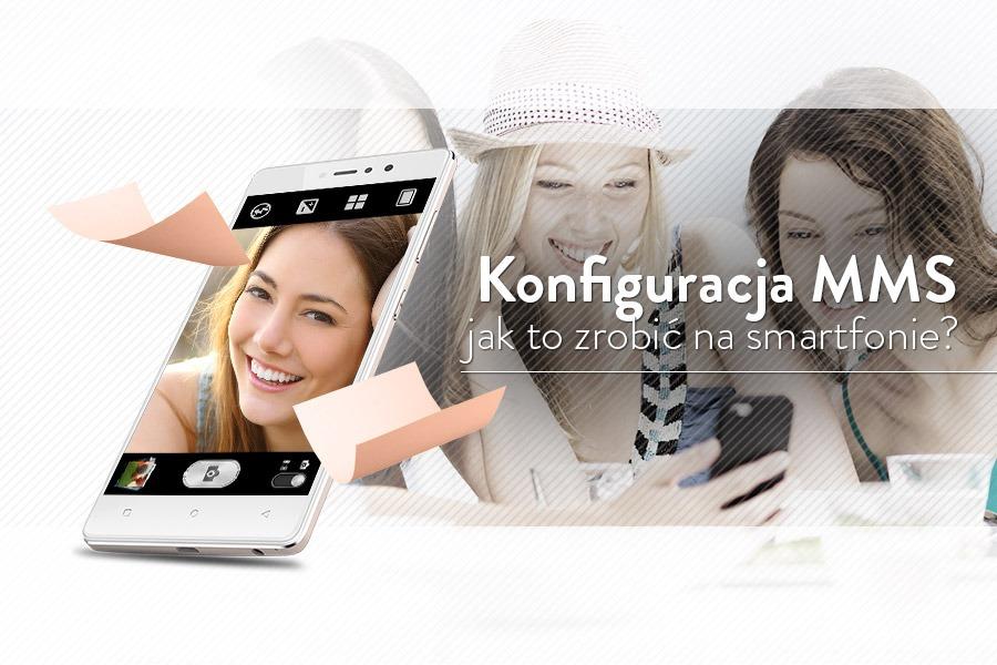 konfiguracja MMS w telefonie