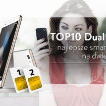 TOP 10 najlepszych smartfonów Dual SIM