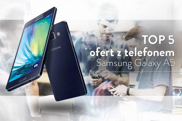 Samsung Galaxy A5 (2016) na abonament