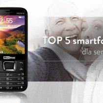 5 najlepszych telefonów dla seniora