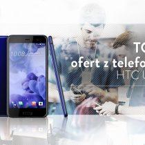 HTC U Play – 5 najlepszych ofert komórkowych