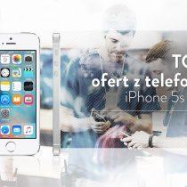 iPhone 5s 16 GB – 5 najlepszych ofert komórkowych