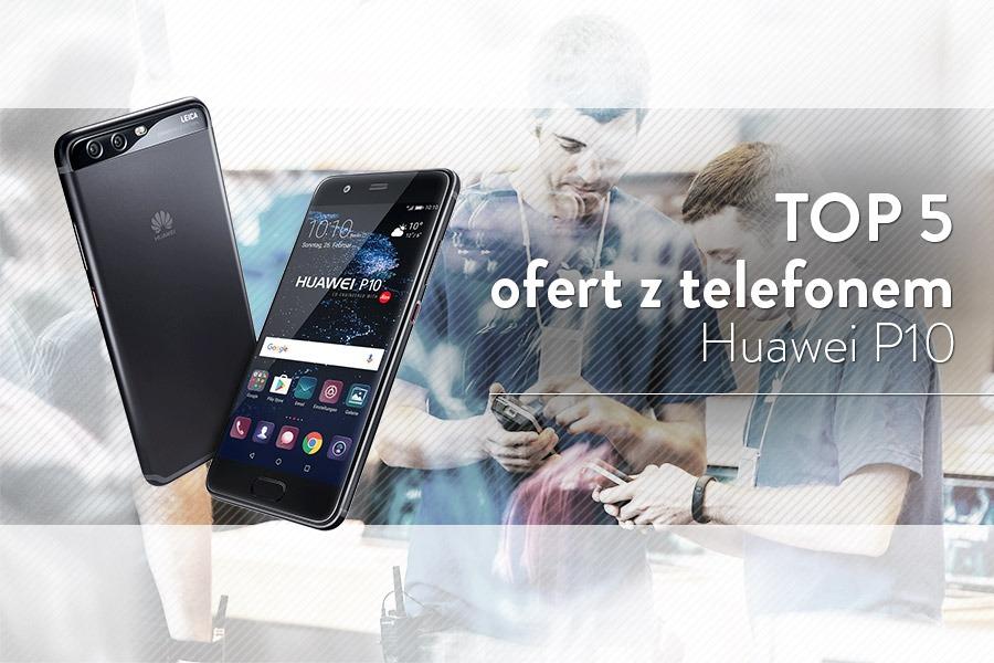 Huawei P10 abonament