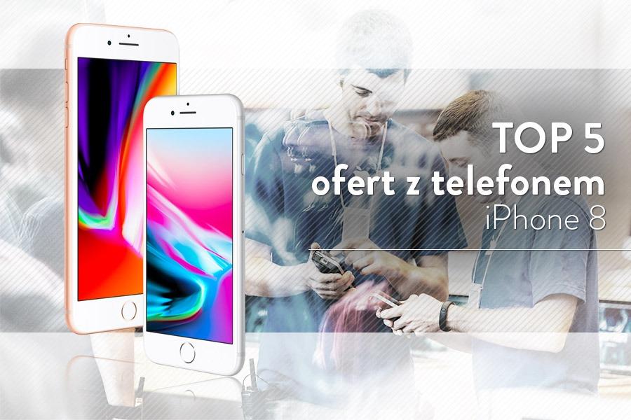 iPhone 8 64 GB - 5 najlepszych ofert na abonament  53958f16aa4