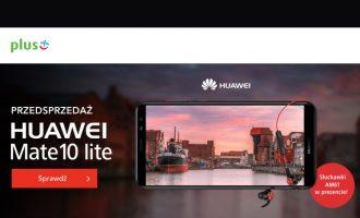 Przedsprzedaż Huawei Mate 10 Lite od 1 zł w Plusie
