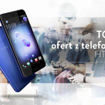 HTC U11 – 5 najlepszych ofert komórkowych