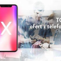 iPhone X 64 GB – 5 najlepszych ofert komórkowych