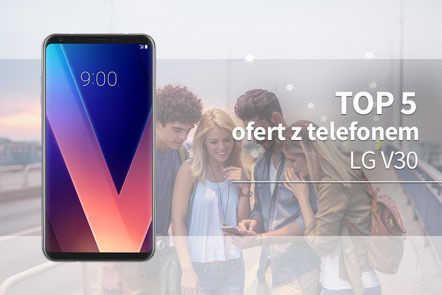 LG V30 abonament