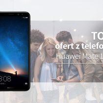 Huawei Mate 10 Lite – 5 najlepszych ofert komórkowych