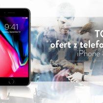 iPhone 8 Plus 64 GB – 5 najlepszych ofert komórkowych