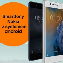 Nokia 3 i Nokia 5 w Orange za 0 zł