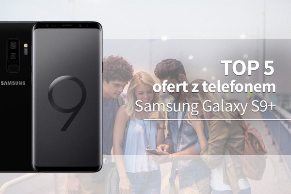 Galaxy S9+ abonament