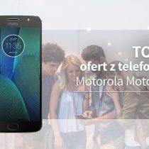 Motorola Moto G5s – 5 najlepszych ofert komórkowych