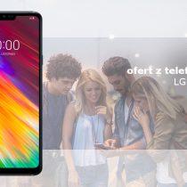 LG G7 Fit – 5 najlepszych ofert komórkowych