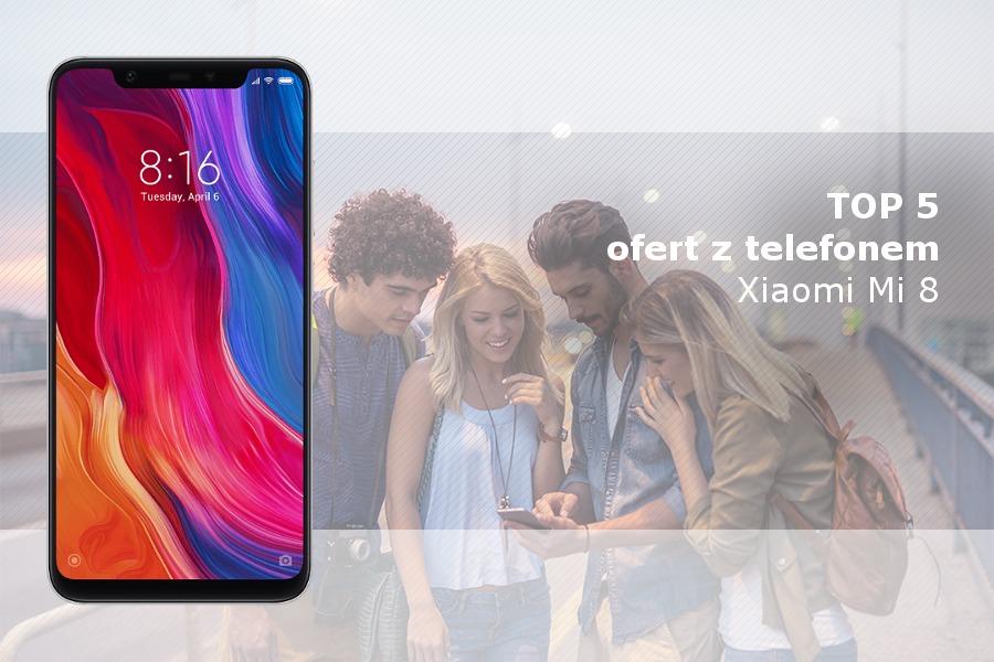 Xiaomi Mi 8 na abonament
