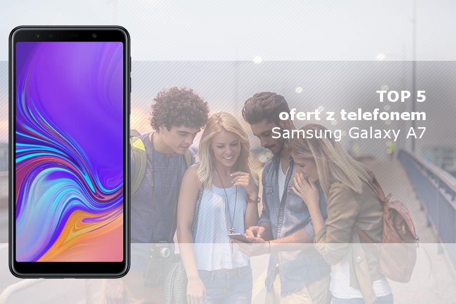 Galaxy A7 na abonament