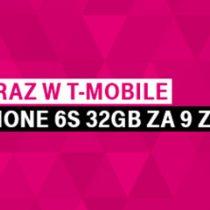 iPhone 6s tańszy w T-Mobile o 340 zł