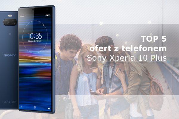 Xperia 10 Plus od 0 zł