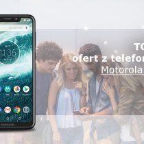 Motorola One – 5 najlepszych ofert komórkowych