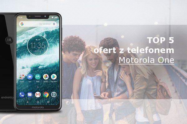 Motorola One najlepsze oferty