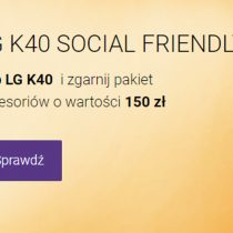LG K40 z darmowymi gadżetami w Play