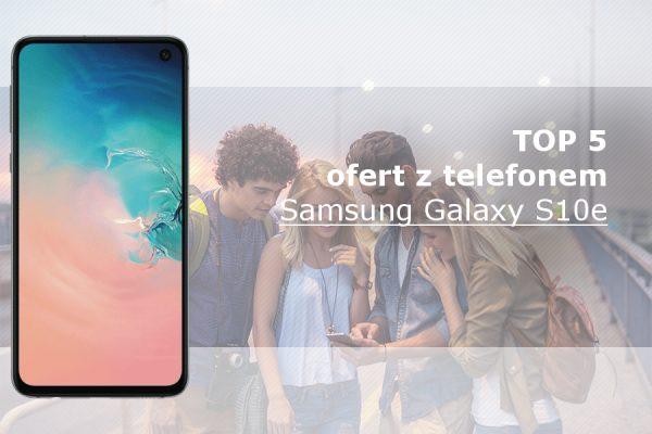 Galaxy S10e najlepsze oferty