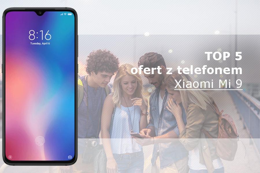 Xiaomi Mi9 najlepsze oferty