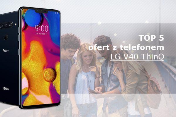 LG V40 ThinQ najlepsze oferty
