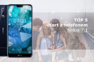Nokia 7.1 najlepsze oferty