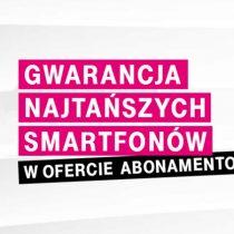 Gwarancja najtańszych smartfonów w abonamencie T-Mobile – ceny od 1 zł