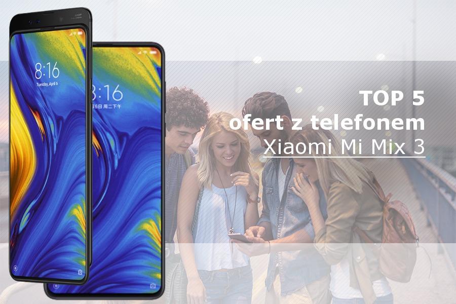 Xiaomi Mi Mix 3 najlepsze oferty