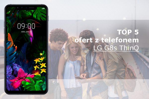 najlepsze oferty LG G8s ThinQ