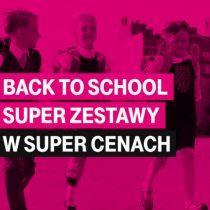 Back to school z T-Mobile – super zestawy w super cenach!