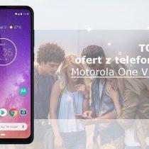 Motorola One Vision – 5 najlepszych ofert komórkowych