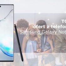 Samsung Galaxy Note 10 – 5 najlepszych ofert komórkowych