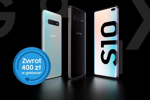 Samsung Galaxy S10 i S10+ zwrot 400 zł