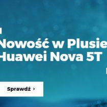 Huawei Nova 5T w Plusie – ceny od 1 zł na start
