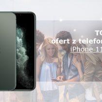 iPhone 11 Pro – 5 najlepszych ofert komórkowych