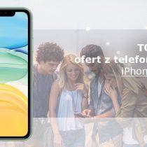 iPhone 11 – 5 najlepszych ofert komórkowych