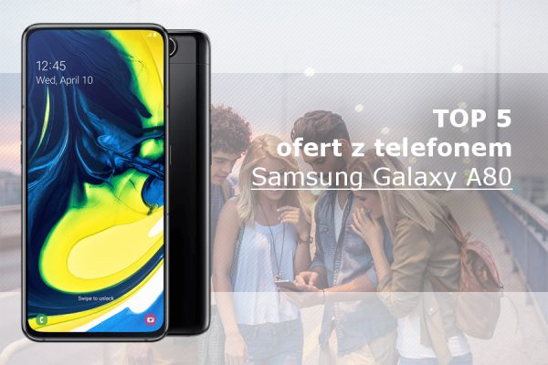 Samsung Galaxy A80 abonament