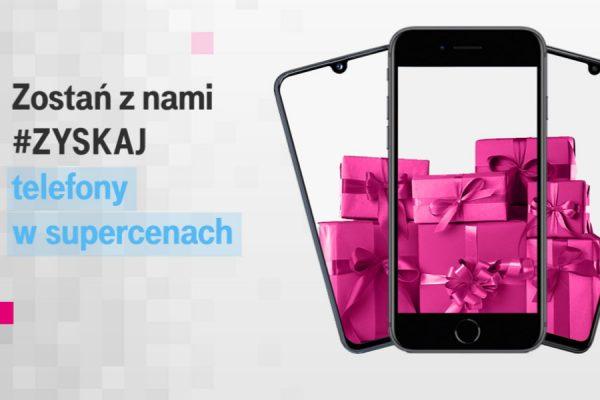 T-Mobile zostań i #ZYSKAJ