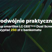 250 zł zwrotu z LG G8X ThinQ w Plusie