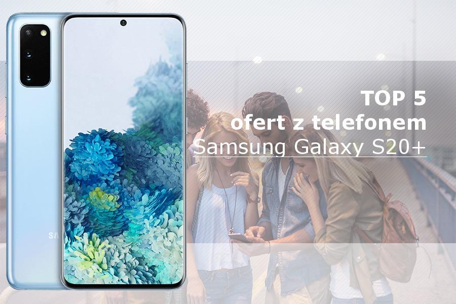 Samsung Galaxy S20+ abonament